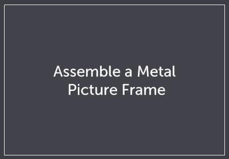 Assemble a Metal Picture Frame