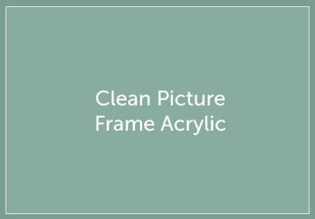Clean Picture Frame Acrylic