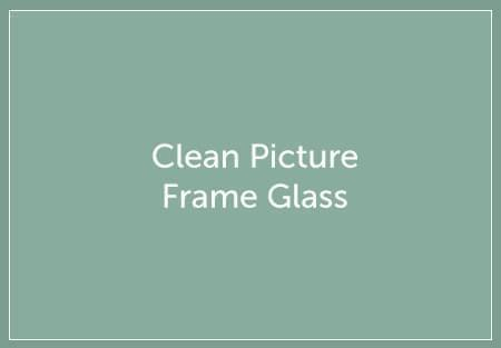 Clean Picture Frame Glass