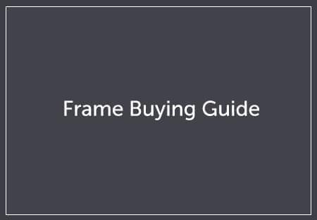 Frame Buying Guide